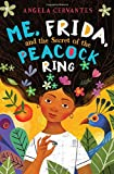 Image of Me, Frida, and the Secret of the Peacock Ring