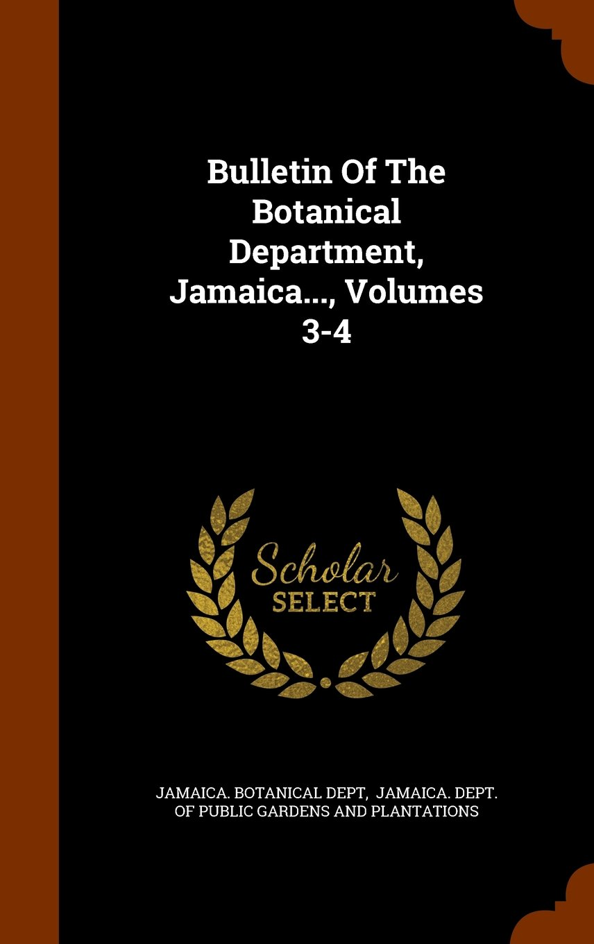 Bulletin Of The Botanical Department, Jamaica..., Volumes 3-4