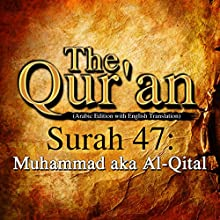 The Qur'an: Surah 47 - Muhammad aka Al-Qital Audiobook by One Media iP LTD Narrated by A. Haleem