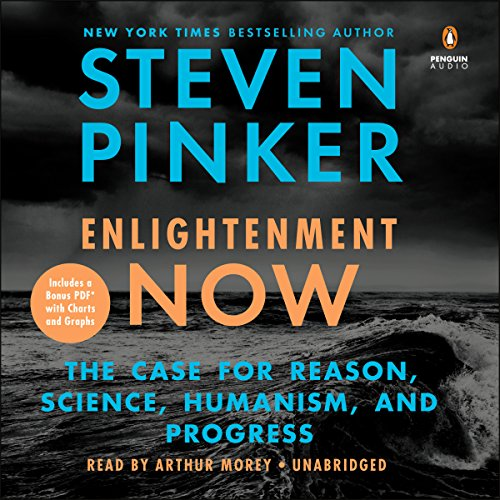 Enlightenment Now: The Case for Reason, Science, Humanism, and Progress Audiobook [Free Download by Trial] thumbnail