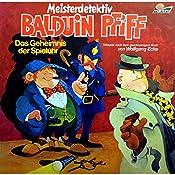 Das Geheimnis der Spieluhr / Eine Handvoll Diebe (Balduin Pfiff 1) | Wolfgang Ecke