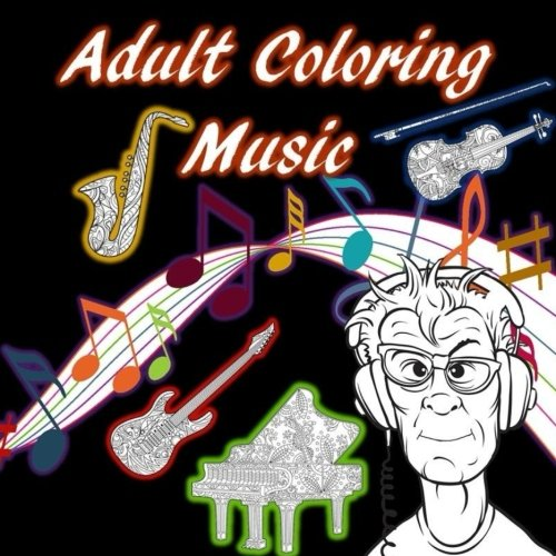 Ace Percussion - Adult Coloring Music: Musical Insruments, Songs, Noise, Stress Relief, Relaxation, Guitars, Drums, Piano, Violin, Saxaphone, Djs