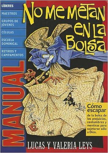 Manual no me metas en la bolsa (Spanish Edition): Lucas Leys ...