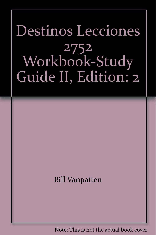 Destinos Lecciones 2752 Workbook-Study Guide II, Edition: 2: Bill  Vanpatten: Amazon.com: Books