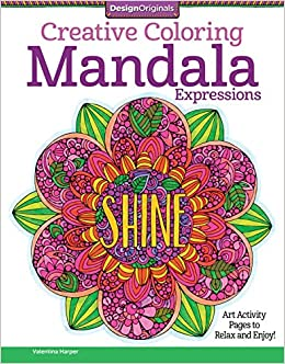 Creative Coloring Mandala Expressions: Art Activity Pages to ...
