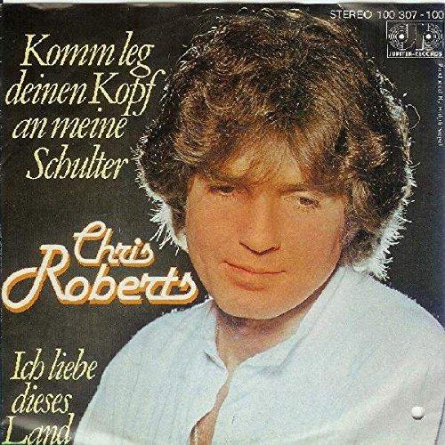 Chris Roberts - Komm Leg Deinen Kopf An Meine Schulter / Ich Liebe Dieses Land - Jupiter Records - 100 307, Jupiter Records - 100 307-100 (Kopf Land)