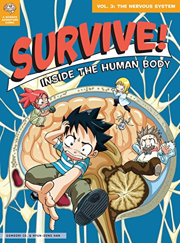 Survive! Inside the Human Body, Vol. 3: The Nervous System (The Chemistry Of Life The Human Body)