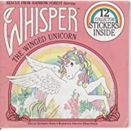 Whisper the Winged Unicorn: Rescue from Rainbow Forest