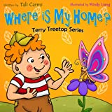 "Book For Kids: ""WHERE IS MY HOME?"" (Animal Habitats,  Bedtime stories, Values book, Beginner reader, Early learning, Explore the world kids book) (The Terry Treetop Series 3)"