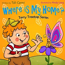 """Book For Kids: """"WHERE IS MY HOME?"""" (The Terry Treetop Series 3)"""