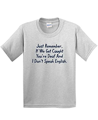 69d7ae1f Amazon.com: Deaf Don't English Novelty Graphic Sarcastic Funny T ...