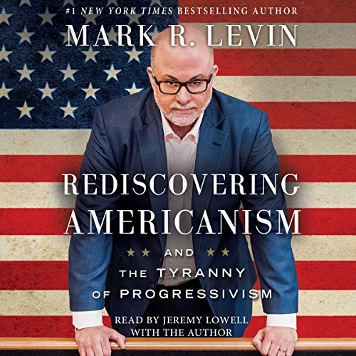 Rediscovering Americanism: And the Tyranny of Progressivism Audiobook [Free Download by Trial] thumbnail