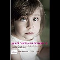 Als er 'niets aan de hand' is: Een oplossingsgerichte methode bij ontkenning van kindermishandeling