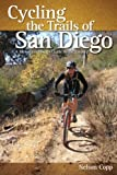 Search : Cycling the Trails of San Diego: A Mountain Biker's Guide by Nelson Copp (2010-11-05)