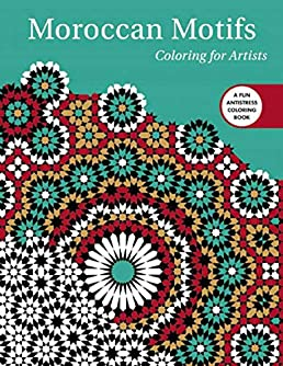 moroccan motifs coloring for artists creative stress relieving rh amazon com
