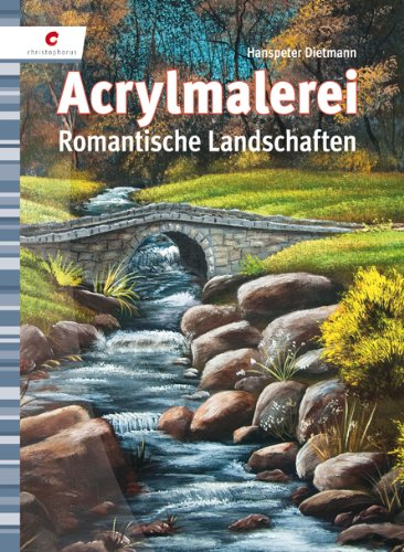 Acrylmalerei: Romantische Landschaften