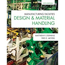 Manufacturing Facilities Design & Material Handling (Fifth Edition)