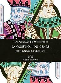 La question du genre : Sexe, pouvoir, puissance par Marc Guillaume