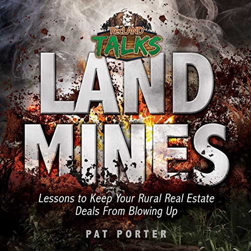 Land Mines  Lessons To Keep Your Rural Real Estate Deals From Blowing Up