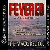 Fevered: The Tango Key Mysteries - Aline Scott, Book 2 | T. J. MacGregor