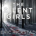The Silent Girls   Eric Rickstad