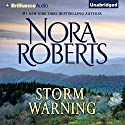 Storm Warning Audiobook by Nora Roberts Narrated by Nancy Wu