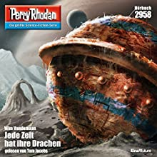 Jede Zeit hat ihre Drachen (Perry Rhodan 2958) Hörbuch von Wim Vandemaan Gesprochen von: Tom Jacobs