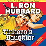 Tinhorn's Daughter | L. Ron Hubbard