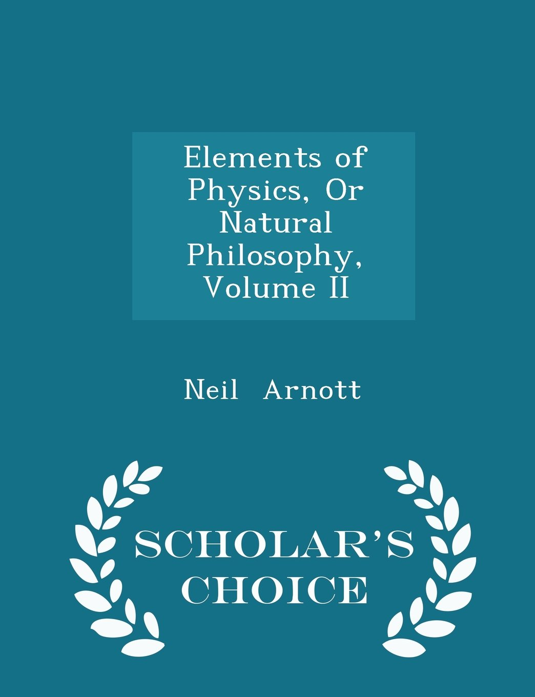 Download Elements of Physics, Or Natural  Philosophy, Volume II - Scholar's Choice Edition pdf epub