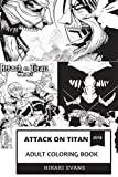 Attack on Titan Adult Coloring Book: Best-Selling Manga Series and Critically Acclaimed Novels, Dark Fantasy and Post-Apocalyptic Atmosphere Inspired Adult Coloring Book (Attack on Titan Books)