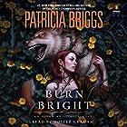 Burn Bright Hörbuch von Patricia Briggs Gesprochen von: Holter Graham