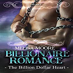 Billionaire Romance: The Billion Dollar Heart
