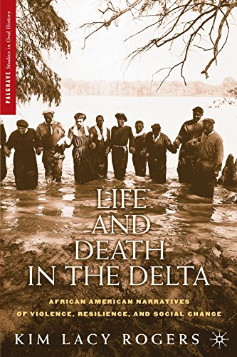 Search : Life and Death in the Delta: African American Narratives of Violence, Resilience, and Social Change (Palgrave Studies in Oral History)