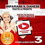Imparare il danese - Lettura facile | Ascolto facile - Testo a fronte: Imparare il danese Easy Audio | Easy Reader - Danese corso audio, Volume 3 [Learn Danish - Danish Audio Course, Volume 3] |  Polyglot Planet