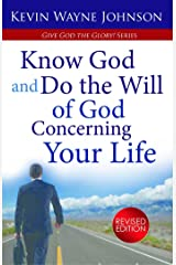 Give God the Glory! Know God and Do the Will of God Concerning Your Life