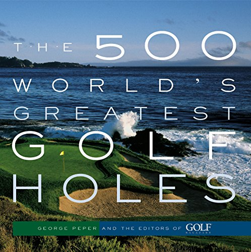 The 500 World's Greatest Golf Holes (Best Coffee Houses In The World)