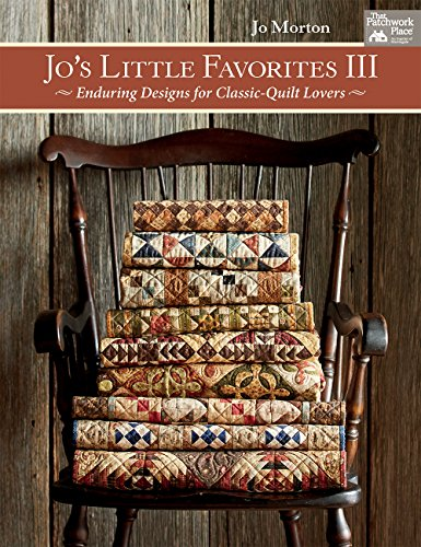 Jo's Little Favorites III: Enduring Designs for Classic-Quilt Lovers from That Patchwork Place