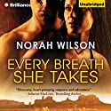 Every Breath She Takes Audiobook by Norah Wilson Narrated by Emily Beresford