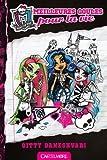 Monster High T01 Meilleures Goules pour la vie