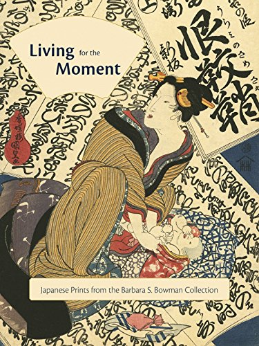 Living for the Moment: Japanese Prints from The Barbara S. Bowman Collection by Prestel