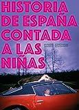 Historia de Españ–a contada a las ni–ñas (La principal)
