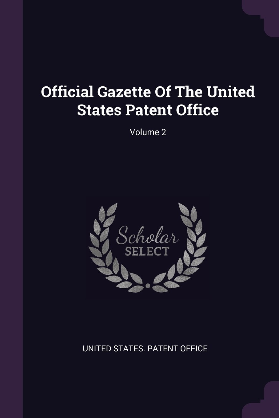 Read Online Official Gazette of the United States Patent Office; Volume 2 pdf epub