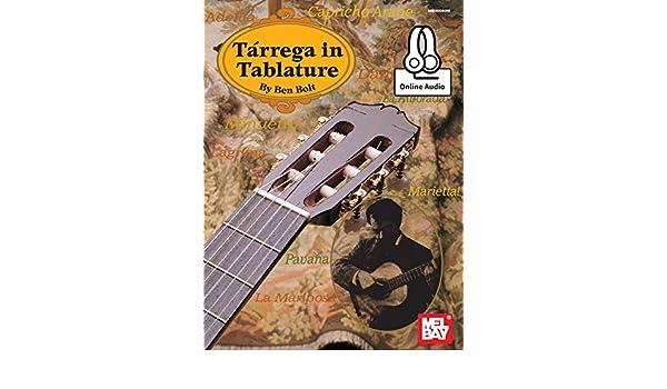 Tarrega in Tablature (English Edition) eBook: Bolt, Ben: Amazon.es ...