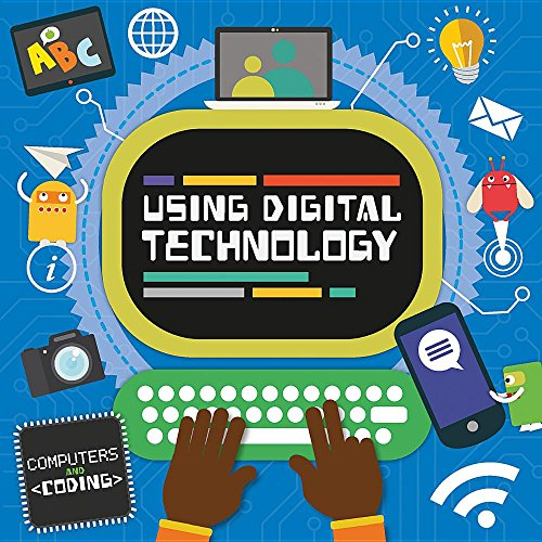 Using Digital Technology (Computers and Coding)