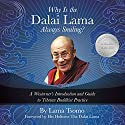 Why Is the Dalai Lama Always Smiling?: A Westerner's Introduction and Guide to Tibetan Buddhist Practice Audiobook by The Dalai Lama - foreword, Lama Tsomo Narrated by Lama Tsomo