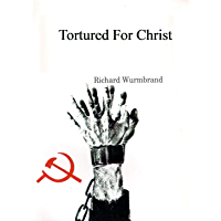 Tortured for Christ (English Edition)