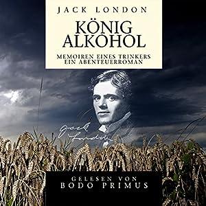 König Alkohol Hörbuch