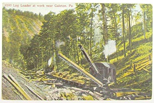 ANTIQUE POSTCARD LOG LOADER AT WORK NEAR GALETON PA (Log Postcard)