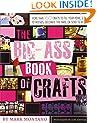 The Big-Ass Book of Crafts