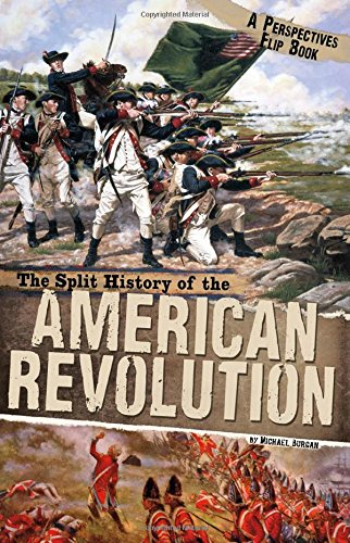 The Split History of the American Revolution: A Perspectives Flip Book (Perspectives Flip Books)